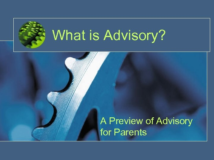 What is Advisory? A Preview of Advisory for Parents