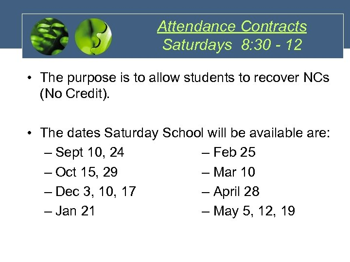 Attendance Contracts Saturdays 8: 30 - 12 • The purpose is to allow students