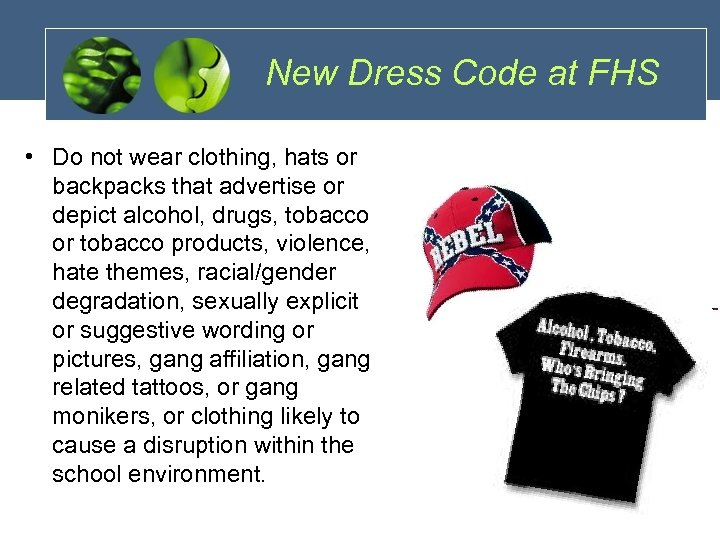 New Dress Code at FHS • Do not wear clothing, hats or backpacks that
