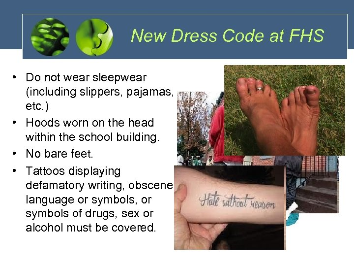 New Dress Code at FHS • Do not wear sleepwear (including slippers, pajamas, etc.