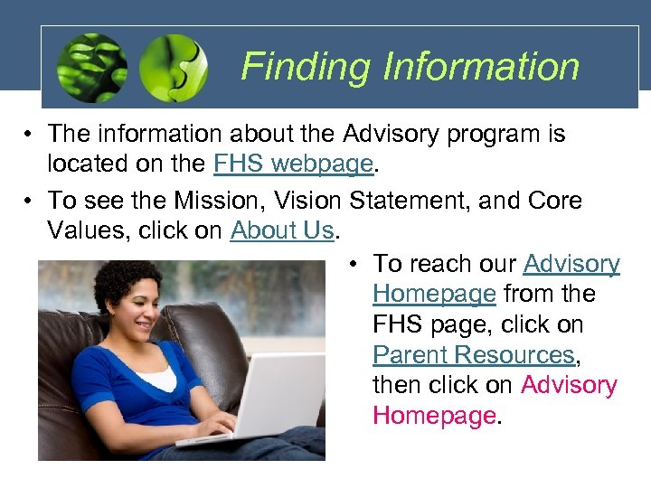 Finding Information • The information about the Advisory program is located on the FHS