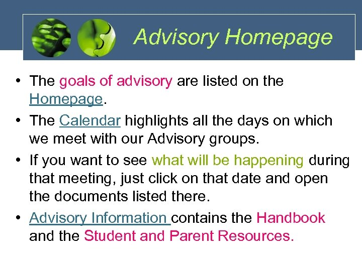 Advisory Homepage • The goals of advisory are listed on the Homepage. • The