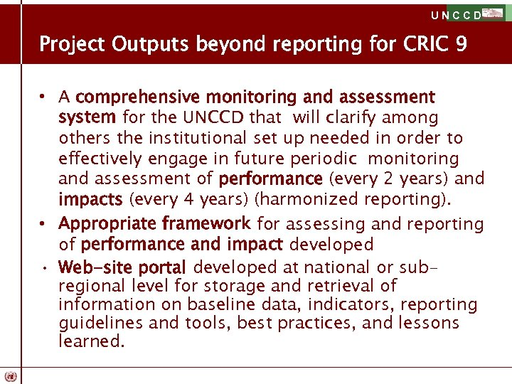 UNCCD Project Outputs beyond reporting for CRIC 9 • A comprehensive monitoring and assessment