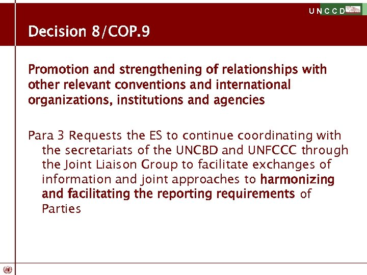 UNCCD Decision 8/COP. 9 Promotion and strengthening of relationships with other relevant conventions and