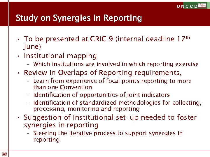 UNCCD Study on Synergies in Reporting • To be presented at CRIC 9 (internal
