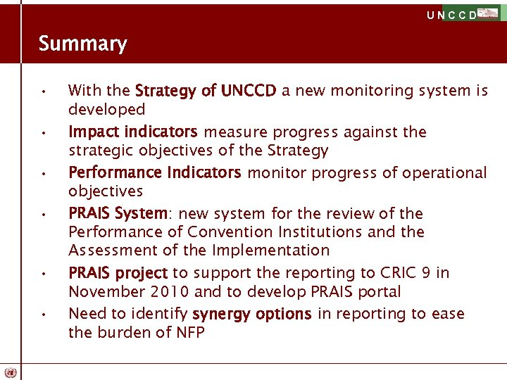 UNCCD Summary • • • With the Strategy of UNCCD a new monitoring system