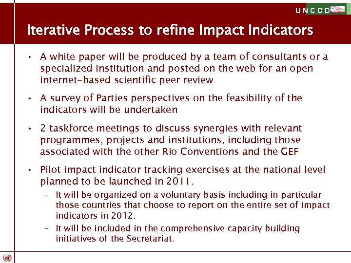 UNCCD Iterative Process to refine Impact Indicators • A white paper will be produced