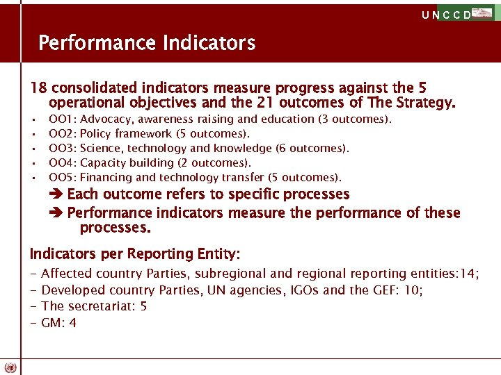 UNCCD Performance Indicators 18 consolidated indicators measure progress against the 5 operational objectives and