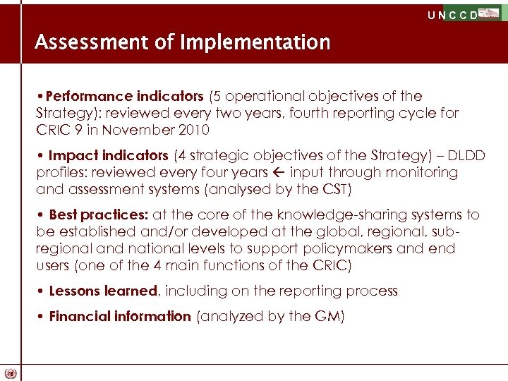 UNCCD Assessment of Implementation • Performance indicators (5 operational objectives of the Strategy): reviewed