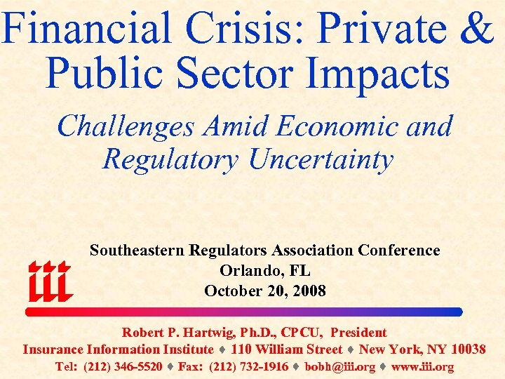 Financial Crisis: Private & Public Sector Impacts Challenges Amid Economic and Regulatory Uncertainty Southeastern
