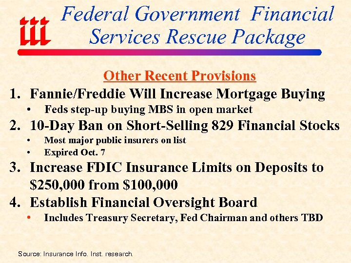 Federal Government Financial Services Rescue Package Other Recent Provisions 1. Fannie/Freddie Will Increase Mortgage