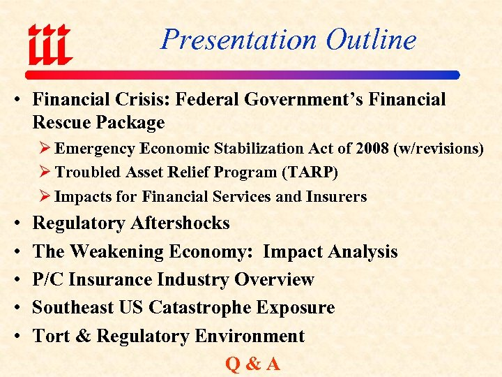 Presentation Outline • Financial Crisis: Federal Government's Financial Rescue Package Ø Emergency Economic Stabilization