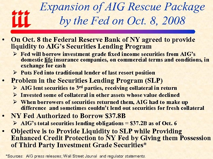 Expansion of AIG Rescue Package by the Fed on Oct. 8, 2008 • On