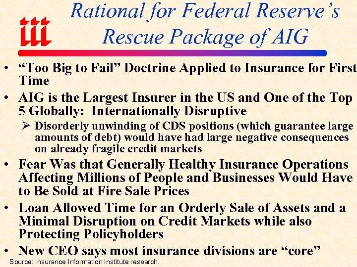 "Rational for Federal Reserve's Rescue Package of AIG • ""Too Big to Fail"" Doctrine"