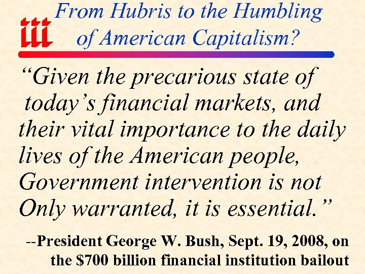 "From Hubris to the Humbling of American Capitalism? ""Given the precarious state of today's"