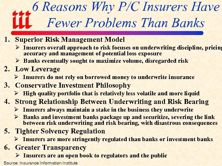 6 Reasons Why P/C Insurers Have Fewer Problems Than Banks 1. Superior Risk Management