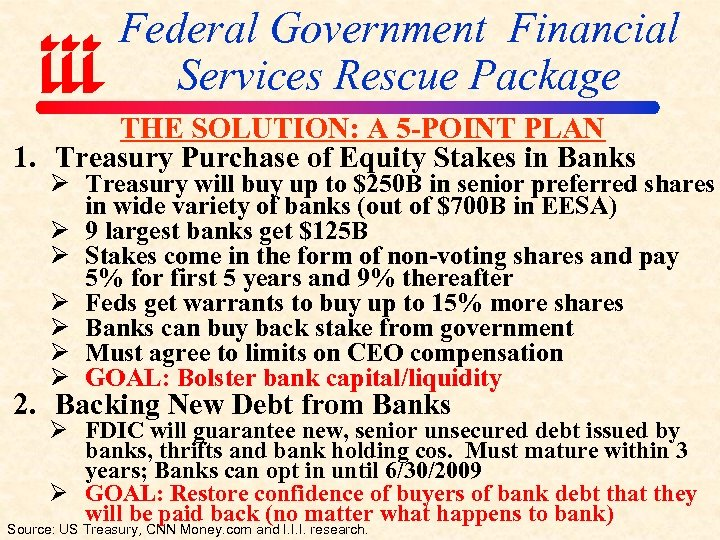 Federal Government Financial Services Rescue Package THE SOLUTION: A 5 -POINT PLAN 1. Treasury