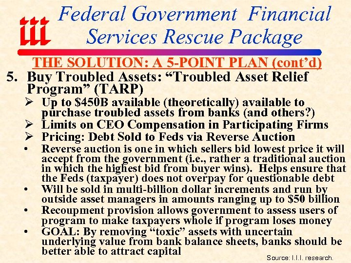 Federal Government Financial Services Rescue Package THE SOLUTION: A 5 -POINT PLAN (cont'd) 5.