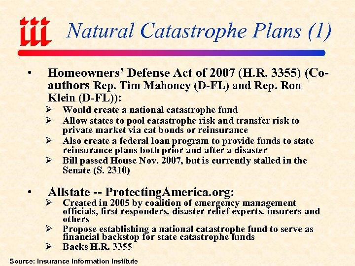 Natural Catastrophe Plans (1) • Homeowners' Defense Act of 2007 (H. R. 3355) (Coauthors