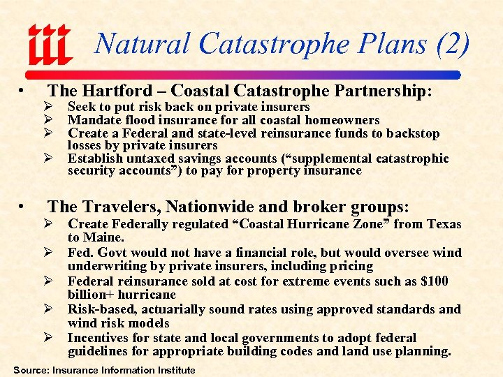 Natural Catastrophe Plans (2) • • The Hartford – Coastal Catastrophe Partnership: Ø Seek