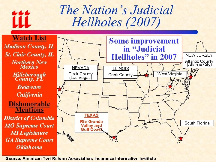 The Nation's Judicial Hellholes (2007) Watch List Madison County, IL St. Clair County, IL