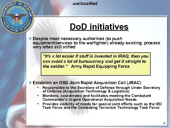 unclassified Do. D initiatives Ø Despite most necessary authorities (to push equipment/services to the