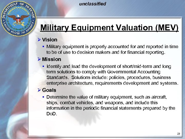 unclassified Military Equipment Valuation (MEV) Ø Vision § Military equipment is properly accounted for