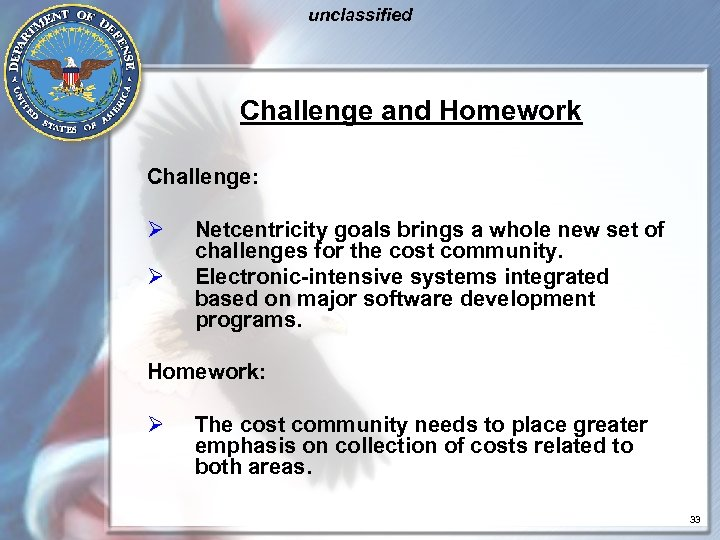 unclassified Challenge and Homework Challenge: Ø Ø Netcentricity goals brings a whole new set