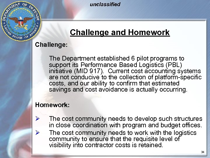 unclassified Challenge and Homework Challenge: The Department established 6 pilot programs to support its