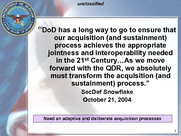 "unclassified ""Do. D has a long way to go to ensure that our acquisition"