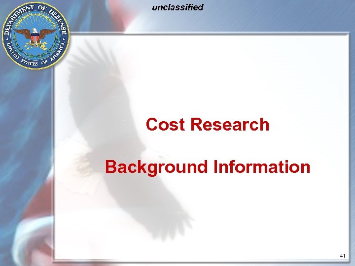 unclassified Cost Research Background Information 41