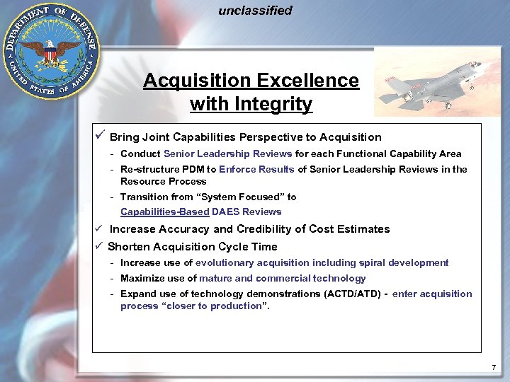 unclassified Acquisition Excellence with Integrity ü Bring Joint Capabilities Perspective to Acquisition - Conduct