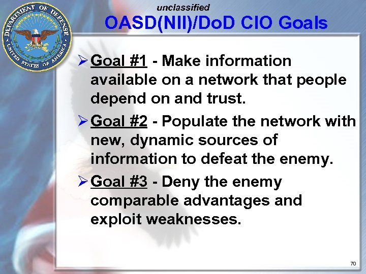 unclassified OASD(NII)/Do. D CIO Goals Ø Goal #1 - Make information available on a