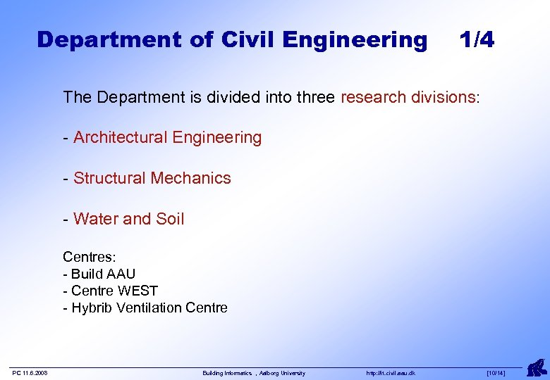 Department of Civil Engineering 1/4 The Department is divided into three research divisions: -