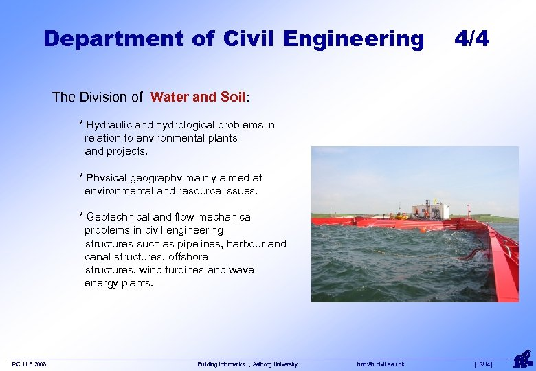 Department of Civil Engineering 4/4 The Division of Water and Soil: * Hydraulic and