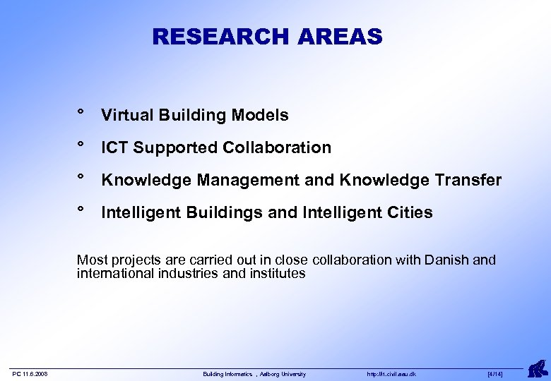 RESEARCH AREAS ° Virtual Building Models ° ICT Supported Collaboration ° Knowledge Management and