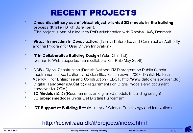 RECENT PROJECTS ° Cross disciplinary use of virtual object oriented 3 D models in