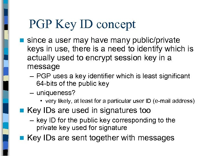PGP Key ID concept n since a user may have many public/private keys in