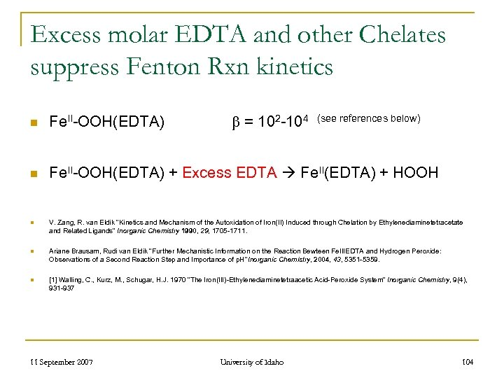Excess molar EDTA and other Chelates suppress Fenton Rxn kinetics = 102 -104 (see