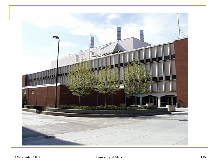 11 September 2007 University of Idaho 116