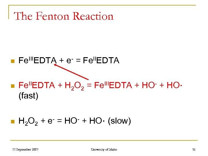 The Fenton Reaction n Fe. IIIEDTA + e- = Fe. IIEDTA n Fe. IIEDTA