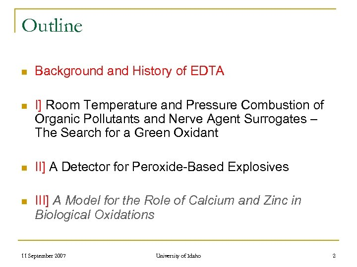 Outline n Background and History of EDTA n I] Room Temperature and Pressure Combustion