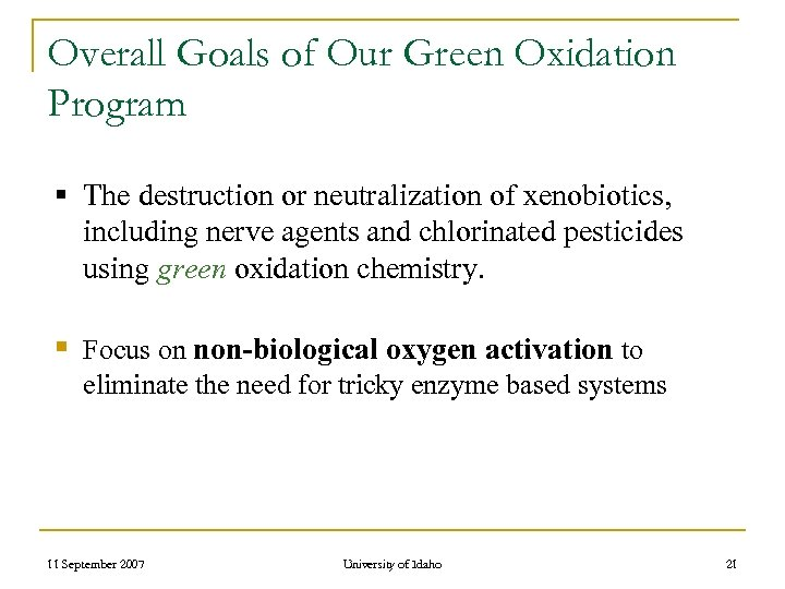 Overall Goals of Our Green Oxidation Program § The destruction or neutralization of xenobiotics,