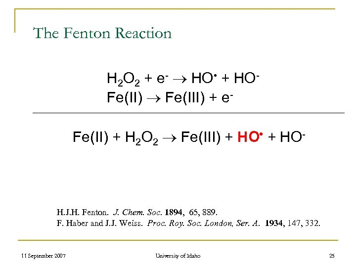 The Fenton Reaction H 2 O 2 + e- HO • + HO- Fe(II)