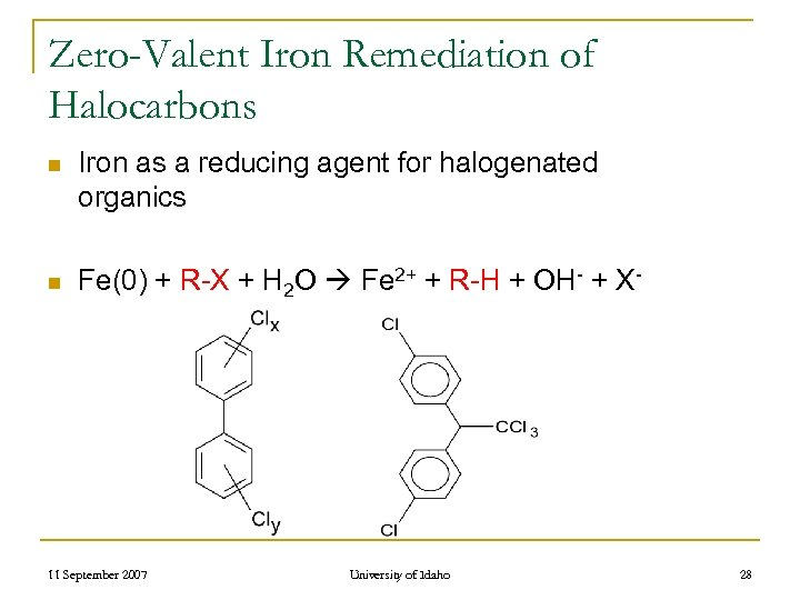 Zero-Valent Iron Remediation of Halocarbons n Iron as a reducing agent for halogenated organics