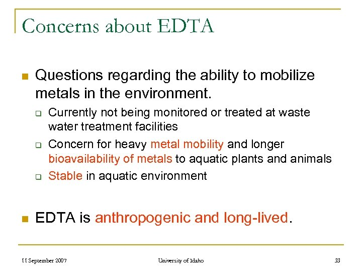 Concerns about EDTA n Questions regarding the ability to mobilize metals in the environment.