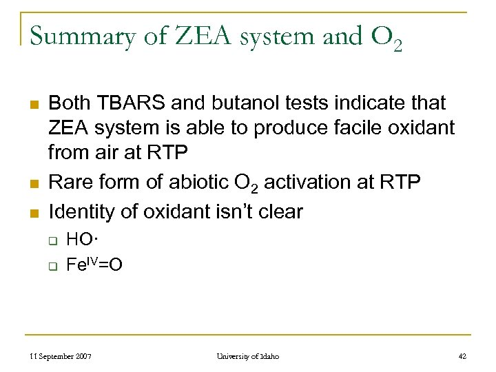 Summary of ZEA system and O 2 n n n Both TBARS and butanol