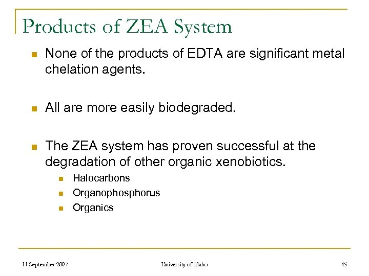 Products of ZEA System n None of the products of EDTA are significant metal