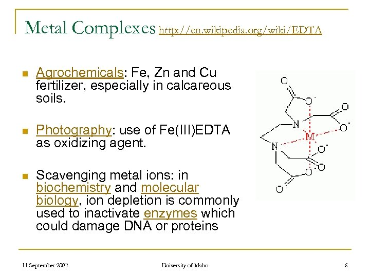 Metal Complexes http: //en. wikipedia. org/wiki/EDTA n Agrochemicals: Fe, Zn and Cu fertilizer, especially