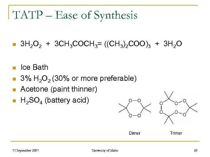 TATP – Ease of Synthesis n n n 3 H 2 O 2 +